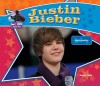 Justin Bieber: Singing Sensation - Sarah Tieck