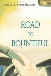 Road to Bountiful - Donald S. Smurthwaite