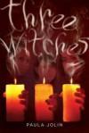 Three Witches - Paula Jolin