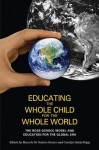Educating the Whole Child for the Whole World: The Ross School Model and Education for the Global Era - Marcelo M. Suárez-Orozco