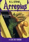 A Cave do Terror (Arrepios, #2) - R.L. Stine