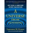 A Universe from Nothing: Why There Is Something Rather than Nothing - Lawrence M. Krauss, Christopher Hitchens, Richard Dawkins