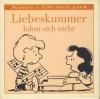 Liebeskummer Lohnt Sich Nicht - Charles M. Schulz