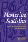 Mastering Statistics: A Guide for Health Service Professionals and Researchers - Kelvin Jordan, Peter Croft