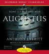 Augustus: The Life of Rome's First Emperor - Anthony Everitt, John Curless