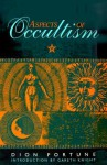 Aspects of Occultism - Dion Fortune, Gareth Knight