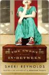 The Sweet In Between - Sheri Reynolds