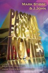 Passion for the Movies: Spiritual Insights from Contemporary Films - Mark W.G. Stibbe, J. John