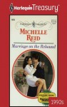 Marriage on the Rebound (Harlequin Presents - Treasury) - Michelle Reid