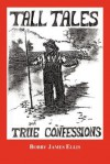 Tall Tales and True Confessions - Bobby Ellis