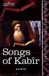 Songs of Kabir - Kabir, Rabindranath Tagore, Evelyn Underhill