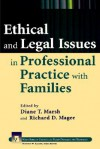 Ethical and Legal Issues in Professional Practice with Families (Wiley Series in Couples and Family Dynamics and Treatment) - Diane T. Marsh