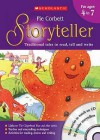 The Storyteller For Ages 4 7: Teacher's Book Ages 4 7: Traditional Tales To Read, Tell And Write - Pie Corbett