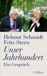 Unser Jahrhundert: Ein Gespräch - Helmut Schmidt, Fritz Stern