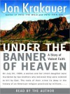 Under the Banner of Heaven: A Story of Violent Faith (Audio) - Jon Krakauer