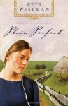 Plain Perfect (Daughters of the Promise, Book 1) - Beth Wiseman