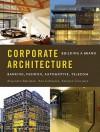 Corporate Architecture: Building a Brand - Alejandro Bahamón, Ana Canizares, Antonio Corcuera