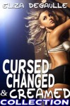 Cursed, Changed, & Creamed Collection - Eliza DeGaulle