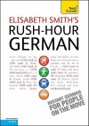 Rush-Hour German with Four Audio CDs: A Teach Yourself Guide - Elisabeth Smith