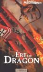 L'ère Du Dragon - Xavier Mauméjean