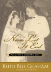 Never Let It End: Poems of a Lifelong Love - Ruth Bell Graham