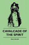 Cavalcade of the Spirit Cavalcade of the Spirit - Paul Miller