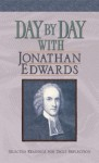 Day by Day with Jonathan Edwards - Jonathan Edwards