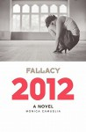 Fallacy 2012 - Monica Camuglia, Richard Hall, Carl Johan Calleman