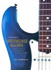 Intermediate Algebra: Functions & Authentic Applications (3rd Edition) - Jay Lehmann