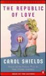 The Republic Of Love (Audio) - Carol Shields