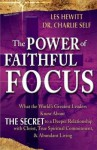 The Power of Faithful Focus: A Practical Christian Guide to Spiritual and Personal Abundance - Les Hewitt, Charles Self