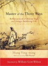 Master of the Three Ways: Reflections of a Chinese Sage on Living a Satisfying Life - Hung Ying-Ming, Red Pine, William Scott Wilson