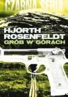 Grób w górach - Michael Hjorth, Hans Rosenfeldt