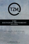 The Zeitgeist Movement Defined: Realizing a New Train of Thought - Tzm Team, Peter Joseph, Matt Berkowitz, Ben McLeish