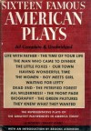 Sixteen Famous American Plays - Bennett Cerf, Thornton Wilder, William Saroyan, Moss Hart, George S. Kaufman, Robert E. Sherwood, Lillian Hellman, Clifford Odets