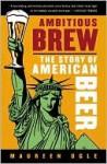 Ambitious Brew - Maureen Ogle