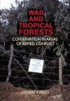 War and Tropical Forests - Steven Price