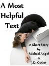A Most Helpful Text (a short story) - Michael Angel, J.D. Cutler