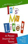 It's My Life! a Power Journal for Teens: A Workout for Your Mind - Tian Dayton