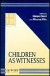 Children as Witnesses - Helen Dent, Rhona Flin