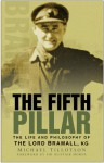 The Fifth Pillar: The Life and Philosophy of the Lord Bramall, KG - Michael Tillotson, Alistair Horne