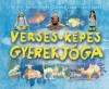 Verses-képes gyerekjóga - Gál Éva, Karádi Róbert, Szentesi Csaba, Varró Dániel