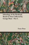 Ethnology of the Kwakiutl, Based on Data Collected by George Hunt - Part I. - Franz Boas
