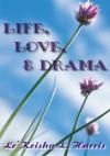Life, Love, & Drama - Le'Keisha L. Harris