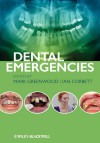 Dental Emergencies - Mark Greenwood, Ian Corbett