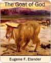 The Goat of God - Eugene Elander