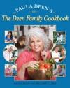 Paula Deen's The Deen Family Cookbook - Paula H. Deen