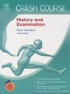 Crash Course (US): History and Physical Examination: with STUDENT CONSULT Access - Paul Gordon