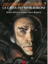 La casta dei Meta-Baroni, Vol. 8: Senza-Nome l'ultimo Meta-Barone - Alejandro Jodorowsky, Juan Giménez