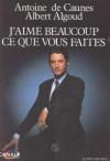 J'aime Beaucoup Ce Que Vous Faites - Antoine de Caunes, Albert Algoud